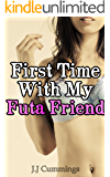 First Time With My Futa Friend: (First Time, Futa on Female)