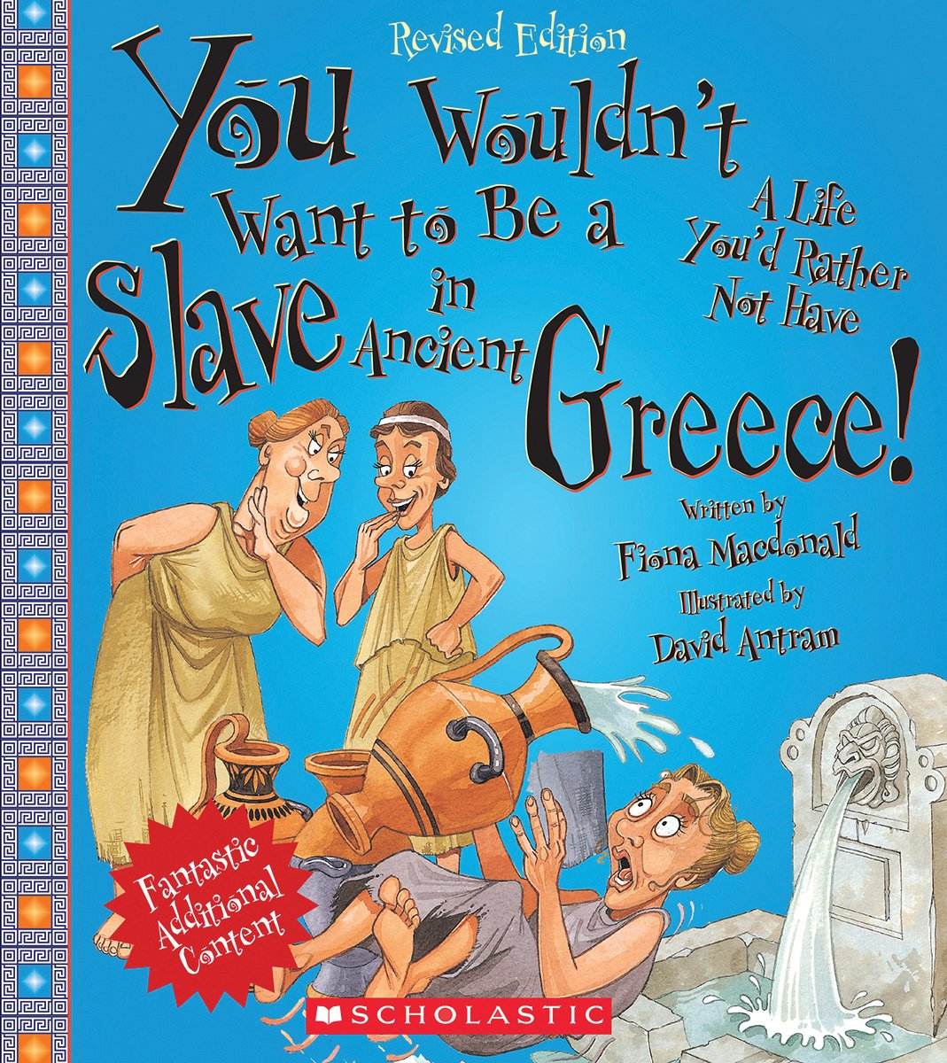 you wouldn t want to be a slave in ancient greece revised edition