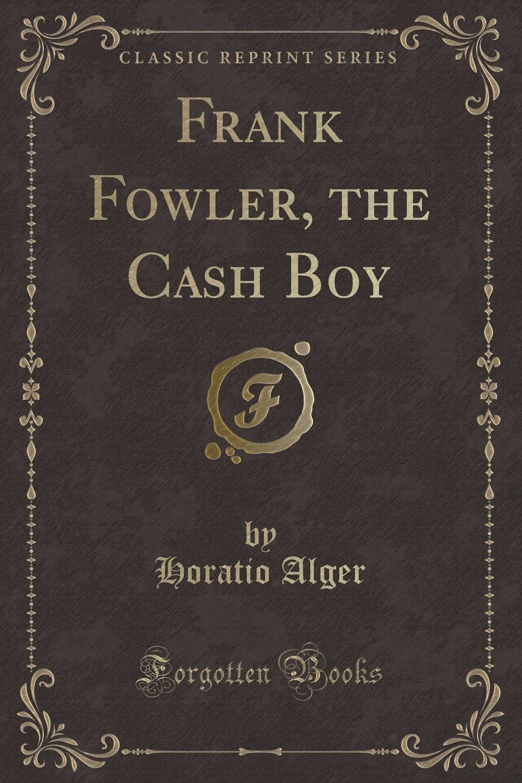 Download Frank Fowler, the Cash Boy (Classic Reprint) PDF