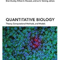 Quantitative Biology – Theory, Computational Methods, and Models (The MIT Press)