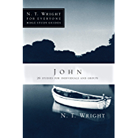 John: 26 Studies for Individuals or Groups (N. T. Wright for Everyone Bible Study Guides)