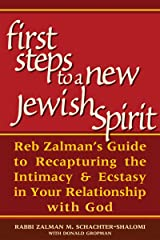 First Steps to a New Jewish Spirit: Reb Zalman's Guide to Recapturing the Intimacy and Ecstasy in your Relationship with God Paperback