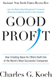 Good Profit: How Creating Value for Others Built One of the World's Most Successful Companies
