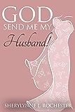 God Send Me My Husband!: (Christian Romance Series)