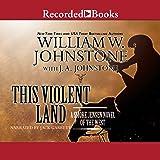 This Violent Land: A Smoke Jensen Novel of the West