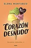 Corazón desnudo (Trilogía Corazón 3)