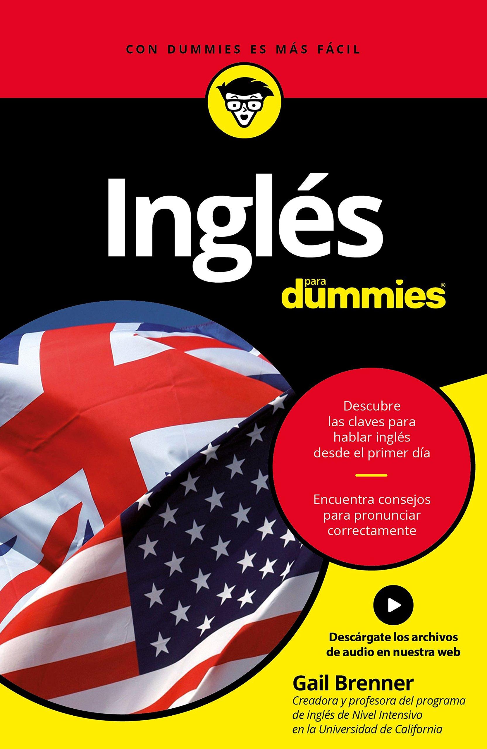 Inglés para Dummies Tapa blanda – 6 sep 2016 Gail Brenner 8432903027 Usage & grammar guides English