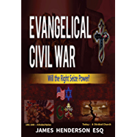 Evangelical Civil War: Will the Right Seize Power? (English Edition)
