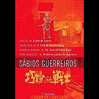 Sábios guerreiros: Arte da guerra,  Livro de Mestre Shang, Livro de Cinco Anéis, Primeiros passos do guerreiro