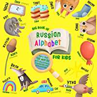 Big Book of Russian Alphabet for Kids: English-Russian Book for Kids - More than 130 Words with Illustrations, Translation, and Pronunciation