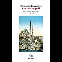 Costantinopoli (Einaudi): Introduzione di Umberto Eco. A cura di Luca Scarlini (Einaudi tascabili. Classici Vol. 1483)