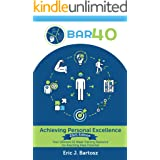 BAR40-Achieving Personal Excellence: Your Ultimate 52-Week Guide for Reaching Peak Potential