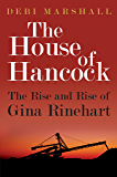 The House of Hancock: The Rise and Rise of Gina Rinehart