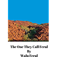 The One They Call Feral