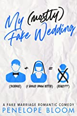 My (Mostly) Fake Wedding: A Fake Marriage Romantic Comedy (My (Mostly) Funny Romance Book 2) Kindle Edition