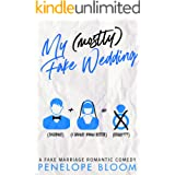 My (Mostly) Fake Wedding: A Fake Marriage Romantic Comedy (My (Mostly) Funny Romance Book 2)
