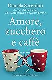 Amore, zucchero e caffè (eNewton Narrativa)