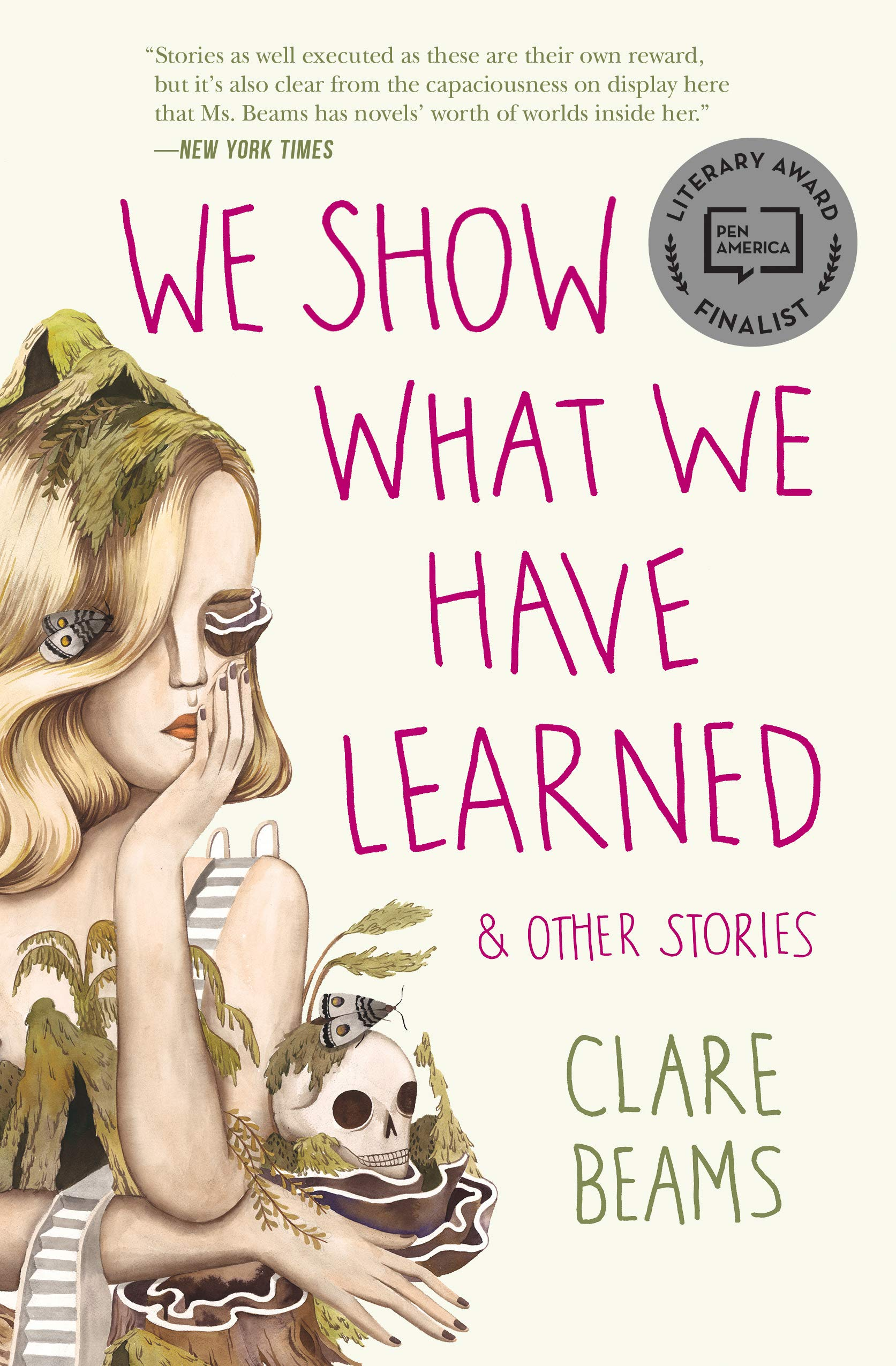We Show What We Have Learned & Other Stories: Clare Beams