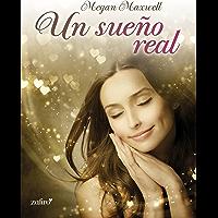 Un sueño real (Spanish Edition)