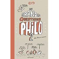 Les GRANDES QUESTIONS PHILO 2..7 A 107 ANS: pour les 7 à 77 ans