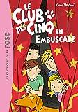 Le Club des Cinq, Tome 21 : Le Club des Cinq en embuscade