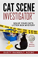 Cat Scene Investigator: Solve Your Cat's Litter Box Mystery Kindle Edition