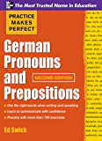 Practice Makes Perfect German Pronouns and Prepositions, Second Edition (Practice Makes Perfect Series)