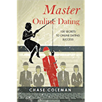 Master Online Dating: 100 Secrets to Online Dating Success (English Edition)