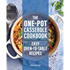 The One-Pot Casserole Cookbook: Easy Oven-to-Table Recipes