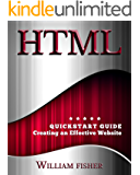 HTML: QuickStart Guide - Creating an Effective Website (Wordpress, XHTML, JQuery, ASP, Browsers, CSS, Javascript)