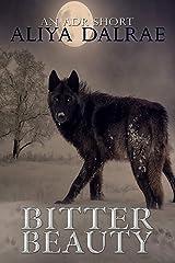 Bitter Beauty: An ADR Short (Fallen Cross Pack Book 5) Kindle Edition