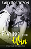 Playing for the Win (Portwood Brothers Series Book 4)