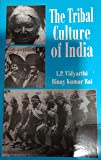 THE TRIBAL CULTURE OF INDIA