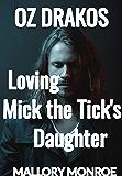 Oz Drakos: Loving Mick the Tick's Daughter (English Edition)