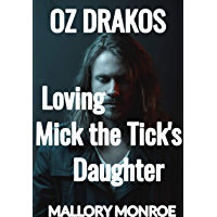 Oz Drakos: Loving Mick the Tick's Daughter (English Edition)
