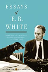 Essays of E. B. White Kindle Edition