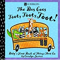 The Bus Goes Toot, Toot, Toot: Baby's First Book of Things That Go