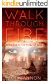 Walk Through Fire (The Catalyst Series Book 1)