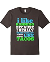 I Like Running Because I Really Like Tacos Shirt