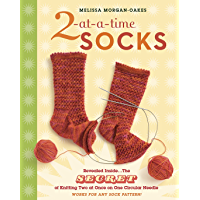 2-at-a-Time Socks: Revealed Inside. . . The Secret of Knitting Two at Once on One Circular Needle; Works for any Sock… book cover