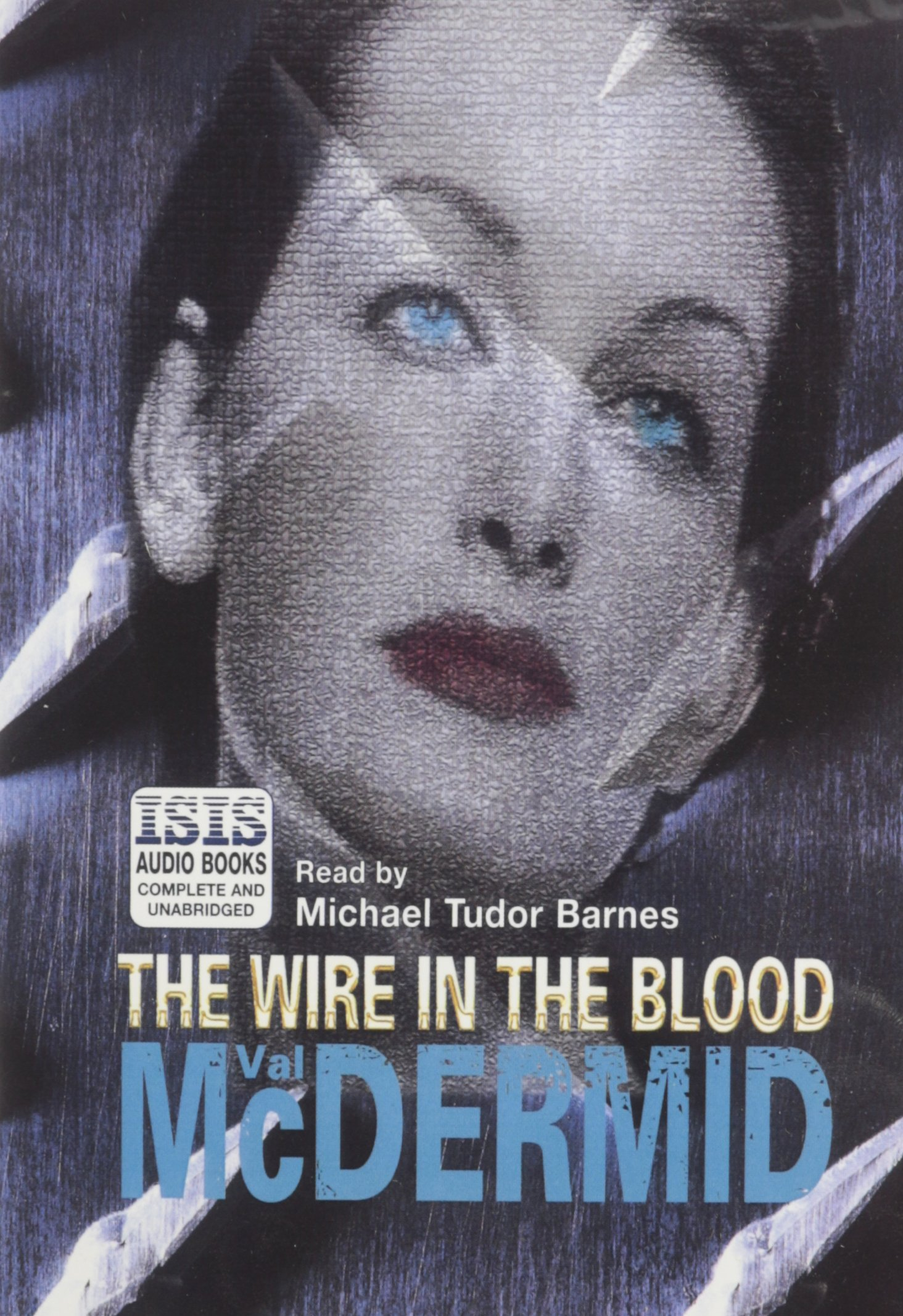 The Wire in the Blood: Val McDermid, Michael Tudor Barnes ...
