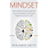 MINDSET: How Positive Thinking Will Set You Free & Help You Achieve Massive Success In Life (Mindset, Mindset Techniques, Positive Mindset, Success Mindset, Self Help, Motivation)