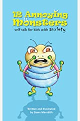 12 Annoying Monsters: Self-talk for kids with anxiety Kindle Edition
