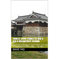 Chinese Idiom Stories V3-HSK 4-HSK 6 Intermediate Reading: Enrich your Language by Chinese Idiom (proverb or set phrase…