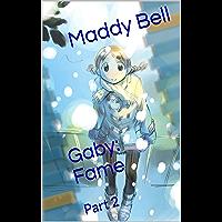 Gaby: Fame: Part 2
