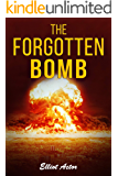 The Forgotten Bomb (The Bomb Book 1)