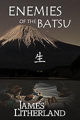 Enemies of the Batsu (Miraibanashi Book 2) Kindle Edition
