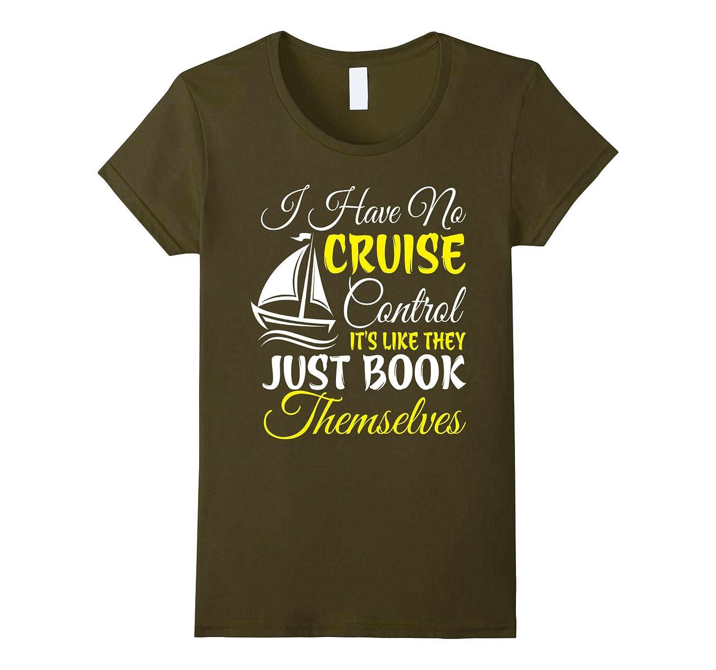 I Have No Cruise Control T Shirt, Cruising T Shirt