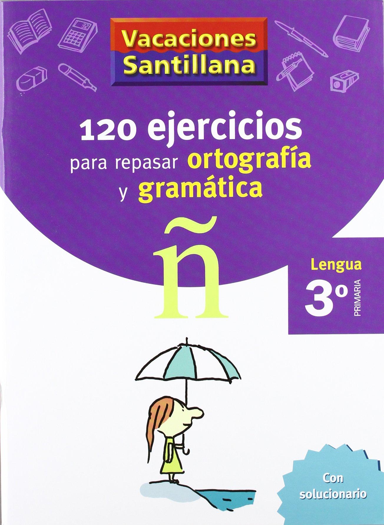 Vacaciónes Santillana, lengua, ortografía y gramática, 3 Educación  PriMaría. Cuaderno - 9788429407631: Amazon.es: Varios autores: Libros