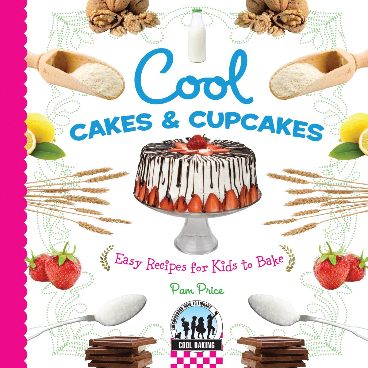 Cool Cakes Cupcakes Easy Recipes For Kids To Bake Cool Baking Pam Price 9781604537741 Amazon Com Books